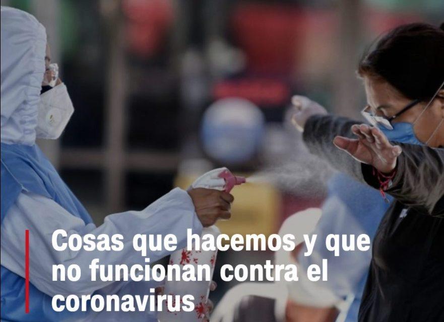 Las cosas que hacemos que no funcionan contra el coronavirus